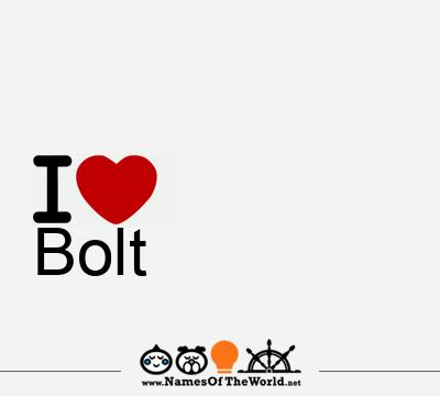 Bolt Bolt Name Meaning Of Bolt