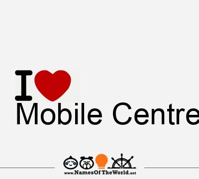 Mobile Centre